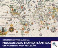 """Congresso Internacional """"Musicologia Transatlântica"""" - um momento para reflexão"""